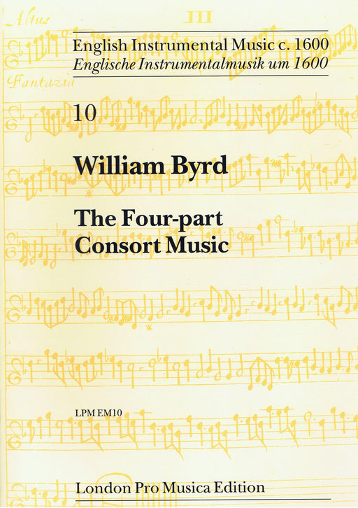 Byrd: The Four-Part Consort Music