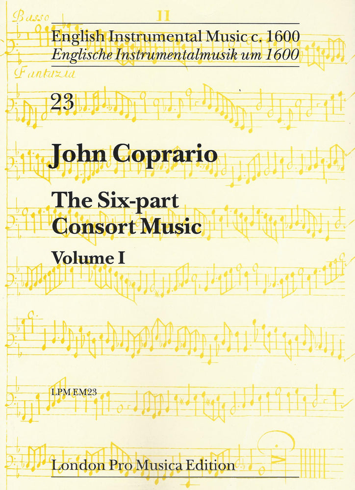 Coprario: The Six-Part Consort Music, Vol. 1