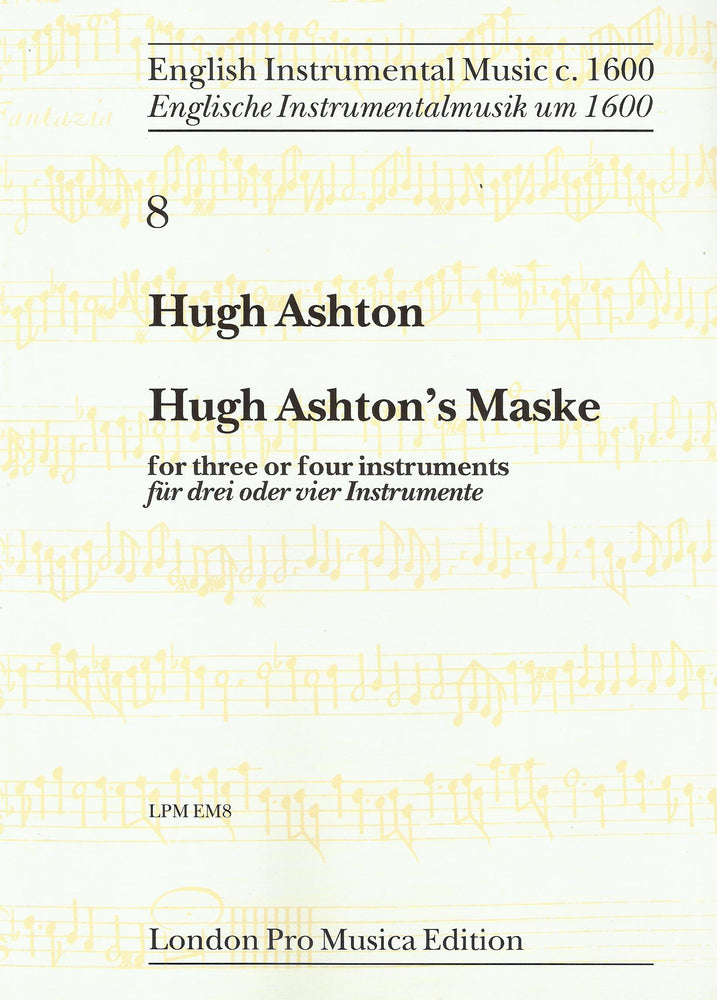 Ashton: Hugh Ashton's Maske for 3-4 Instruments