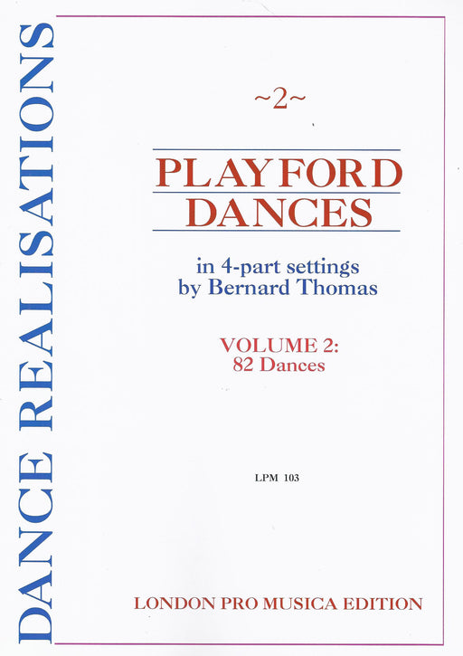 Thomas (ed.): Playford Dances in 4-Part Settings, Vol. 2 - 82 Dances