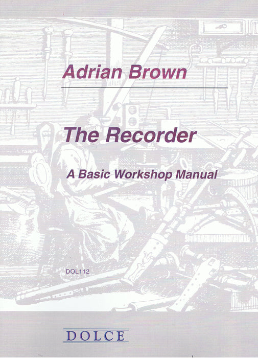 Brown: The Recorder - A Basic Workshop Manual