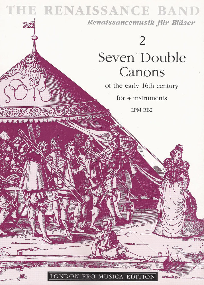 Various: 7 Double Canons of the Early 16th Century for 4 Instruments