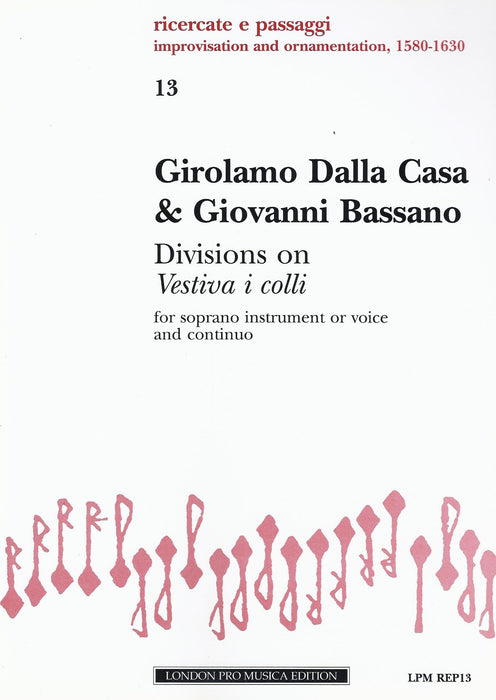 "Dalla Casa & Bassano: Divisions on ""Vestiva i Colli"" for Soprano Instrument or Voice and Basso Continuo"