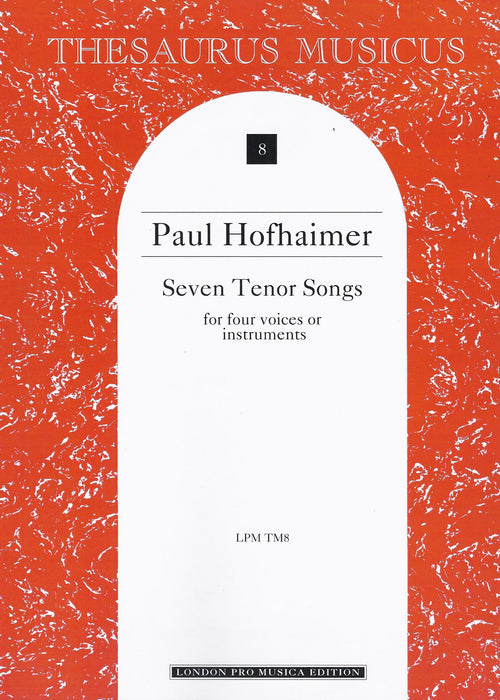 Hofhaimer: 7 Tenor Songs for 4 Voices or Instruments