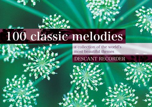 Various: 100 Classic Melodies for Descant Recorder