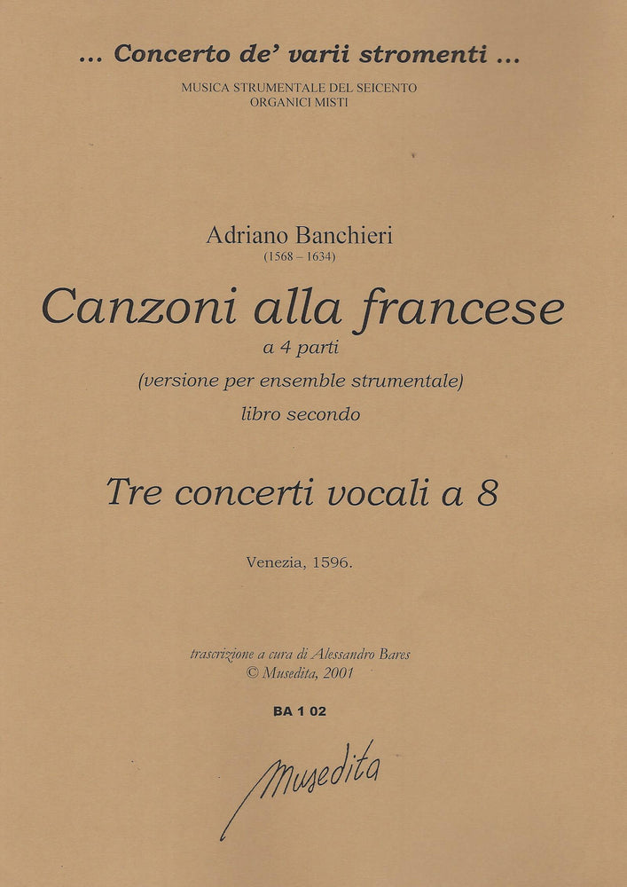 Banchieri: Canzoni alla Francese in 4 Parts and 3 Vocal Concertos in 8 Parts