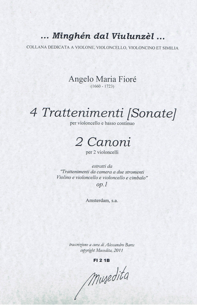 Fioré: 4 Trattenimenti Sonatas for Violoncello and Basso Continuo & 2 Canons for 2 Violoncellos