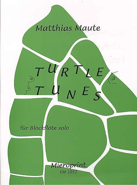 Maute: Turtle Tunes for Recorder solo