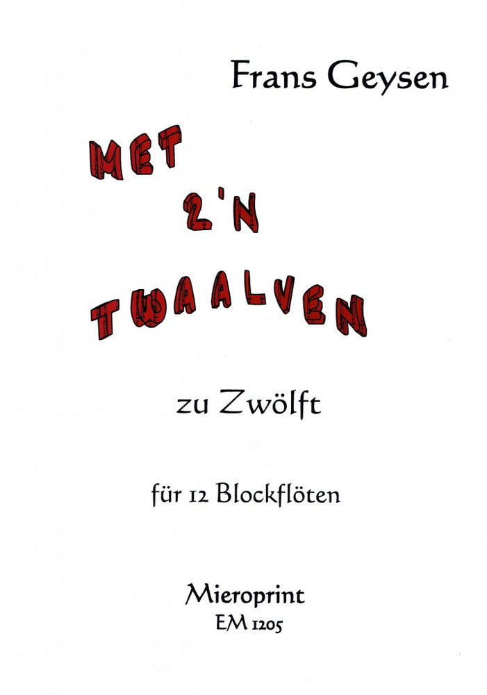 Geysen: met z'n twaalven (2001) for 12 Recorders