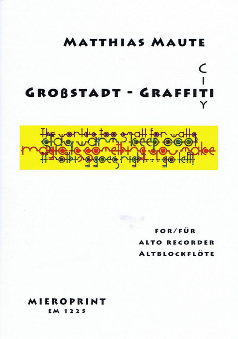 Maute: Großstadt-Graffiti for Alto Recorder Solo
