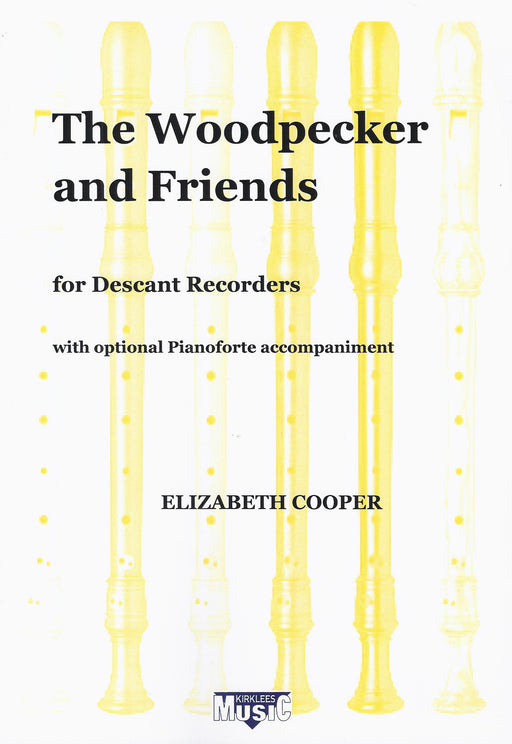 Cooper: The Woodpecker and Friends for Descant Recorders