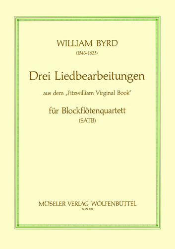 Byrd: 3 Song Arrangements from the Fitzwilliam Virginal Book for Recorder Quartet