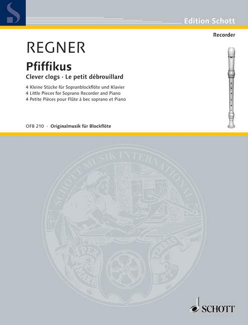 Regner: Pfiffikus - Clever Clogs for Descant Recorder and Piano