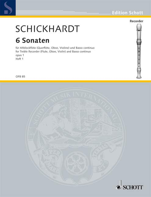 Schickhardt: 6 Sonatas from Op. 1 for Treble Recorder and Basso Continuo, Vol. 1