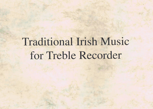 Various: Traditional Irish Music for Treble Recorder