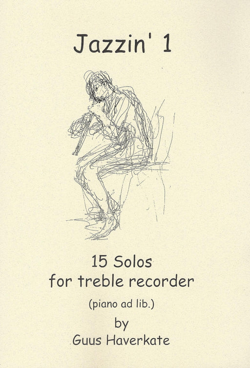 Haverkate: Jazzin' 1 - 15 Solos for Treble Recorder (Piano ad. lib.)