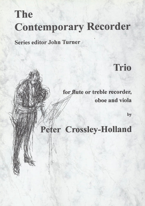Crossley-Holland: Trio for Flute or Treble Recorder, Oboe and Viola
