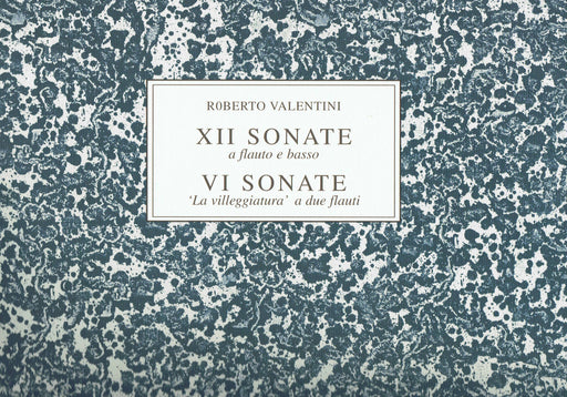"Valentini: 12 Sonatas for Flute and Basso Continuo & 6 Sonatas for 2 Flutes ""La villeggiatura"""