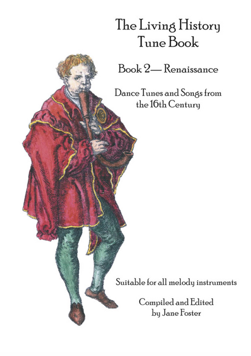 The Living History Tune Book: Book 2 - Renaissance 16th Century