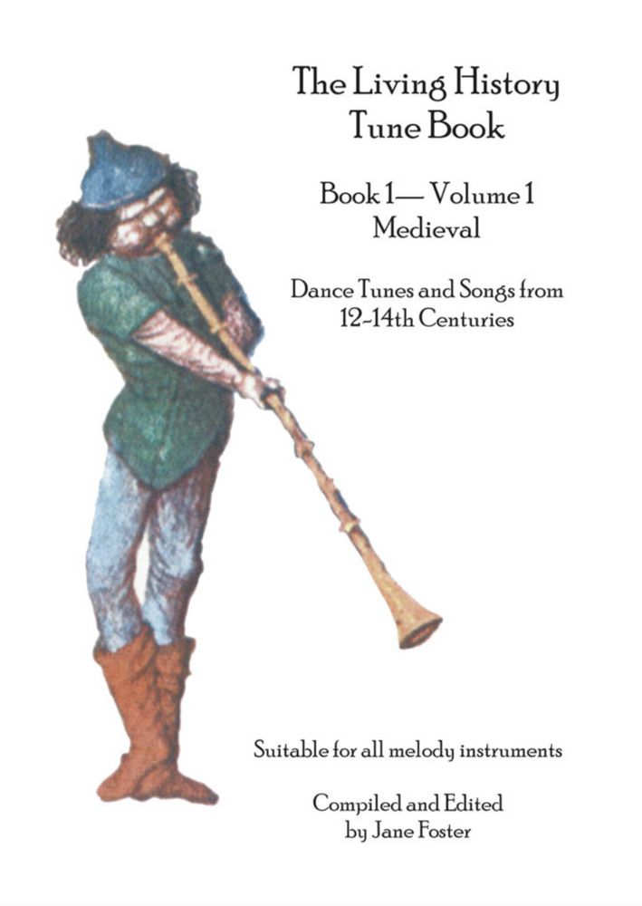 The Living History Tune Book: Book 1 - Volume 1 Medieval 12th - 14th Centuries
