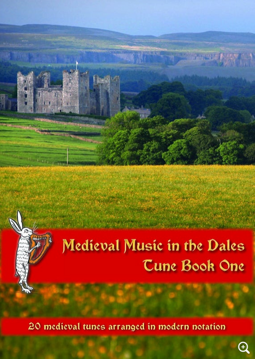 Medieval Music in the Dales - Tune Book One - 20 medieval tunes arranged in modern notation