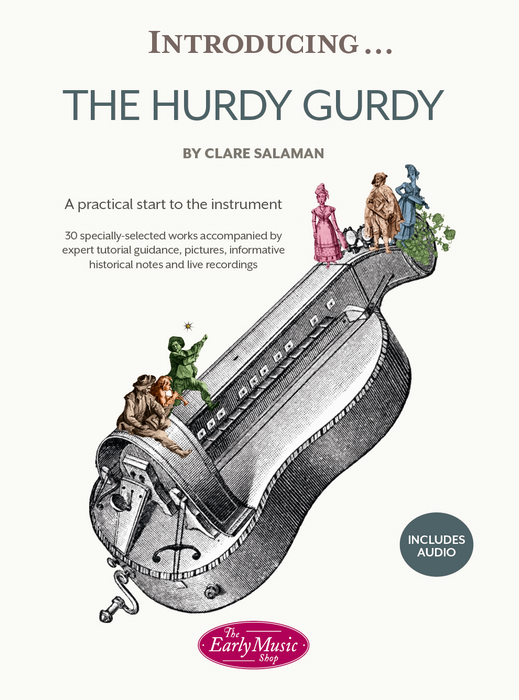 Introducing...The Hurdy-Gurdy: A Practical Start to the Instrument