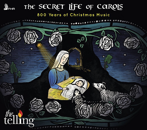 The Telling: The Secret Life of Carols - 800 Years of Christmas Music