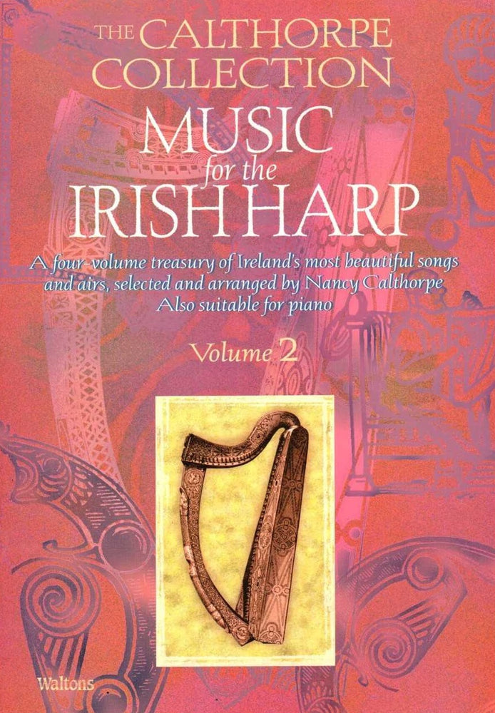 The Calthorpe Collection: Music for the Irish Harp, Vol. 2