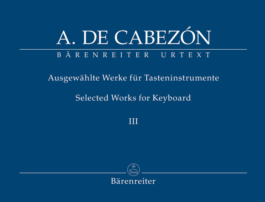de Cabezón: Selected Works for Keyboard, Volume III