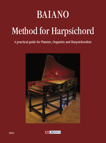 Baiano: Method for Harpsichord. A practical guide for Pianists, Organists and Harpsichordists