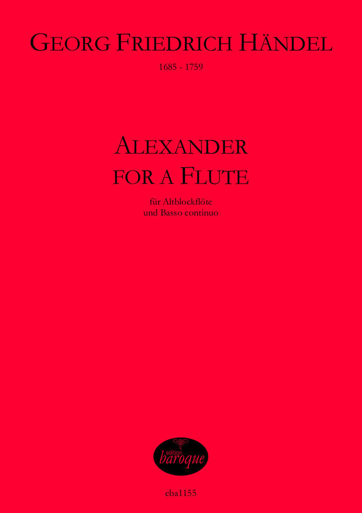 Handel: Alexander for a Flute for Treble Recorder and Basso Continuo