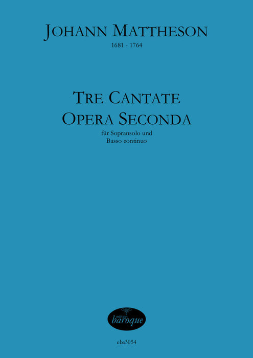 Mattheson: Three Cantatas for Soprano and Basso Continuo Op. 2