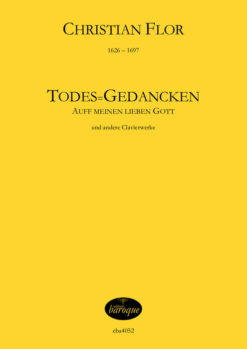 "Flor: ""Todes- Gedancken auff meinen lieben Gott"" and other Keyboard Pieces"