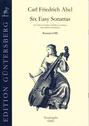 Abel: Six Easy Sonatas for Viola da Gamba and Basso Continuo - Sonatas 1-3