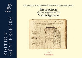Anonymous (early 18th Century): Instruction oder eine Anweisung auff der Violadigamba