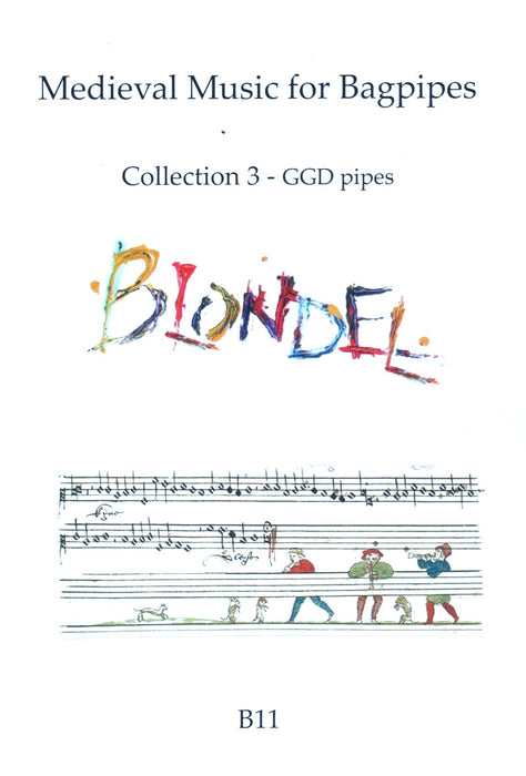 Blondel - Medieval Music for Bagpipes - Collection 3 - an arranged for your entertainment by Lizzie Gutteridge for GGD pipes