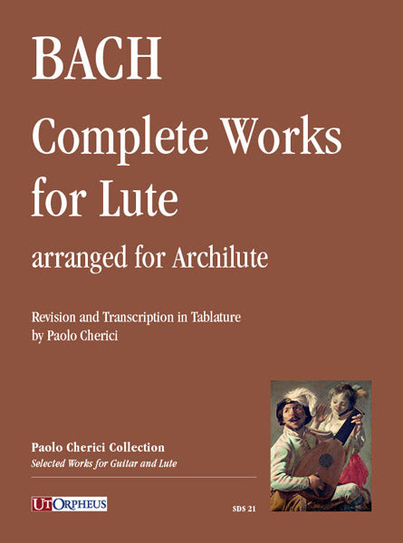 Bach, J.S.: Complete Works for Lute arranged for Archlute