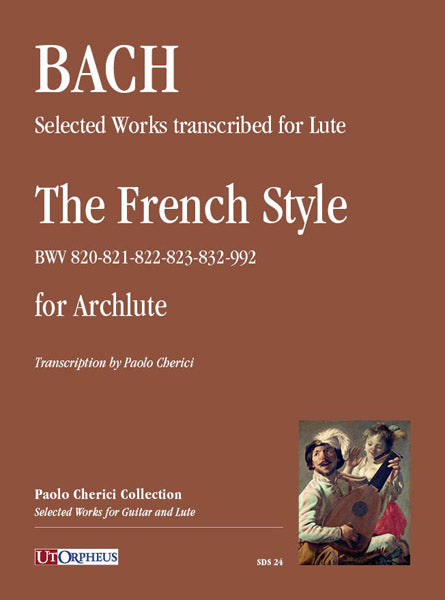 Bach, J. S.: Selected Works in The French Style for Archlute