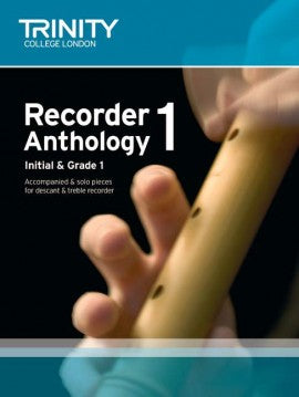 Trinity Recorder Anthology 1 - Initial & Grade 1