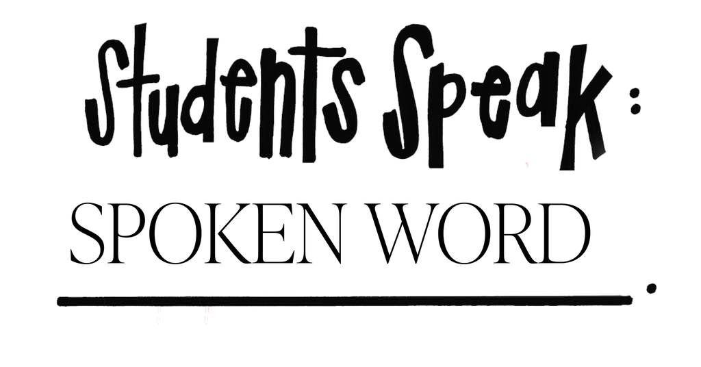 Students Speak: Spoken Word