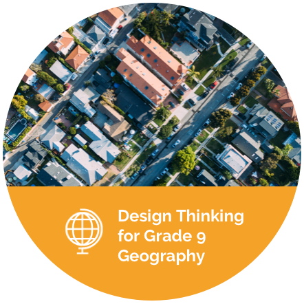 Design Thinking for Grade 9 Geography