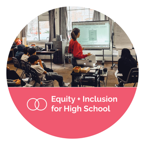 Equity & Inclusion for High School