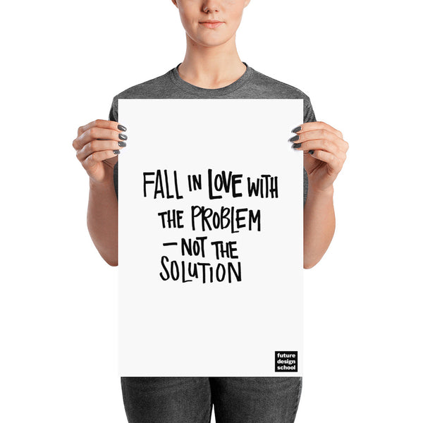 Fall In Love With The Problem Poster
