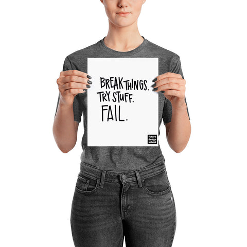 Break Things, Try Stuff, Fail Poster