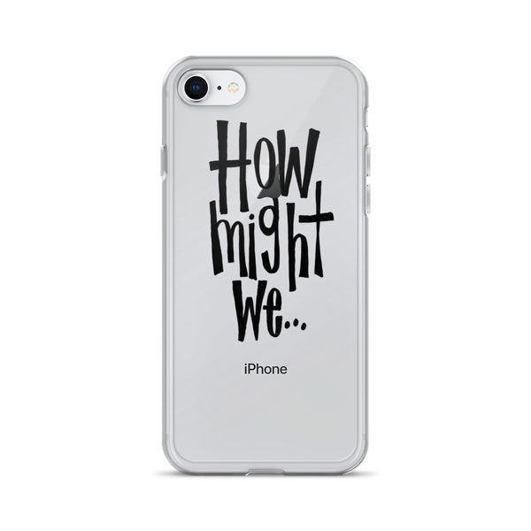 How Might We.. iPhone Case