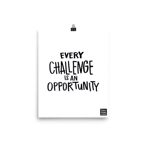 Every Challenge is an Opportunity Poster