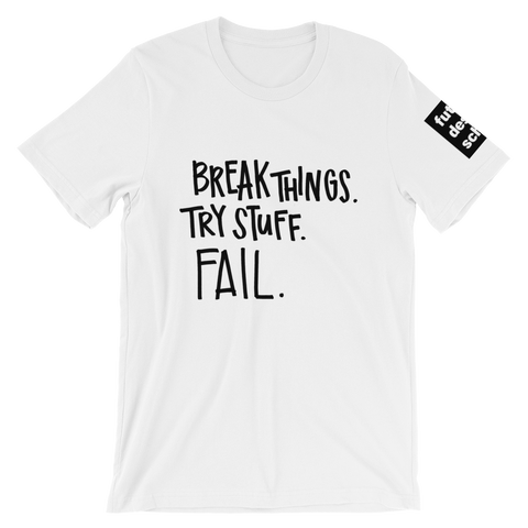 Break Things Short-Sleeve Unisex T-Shirt