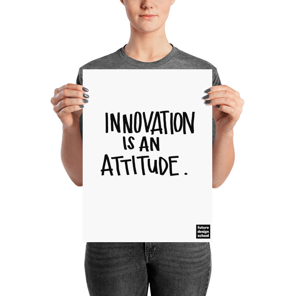 Innovation is an Attitude Poster