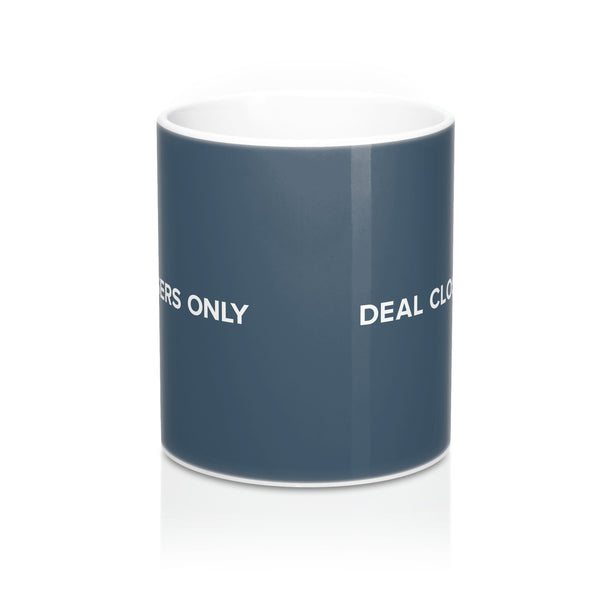 Deal Closers Only Coffee Mug