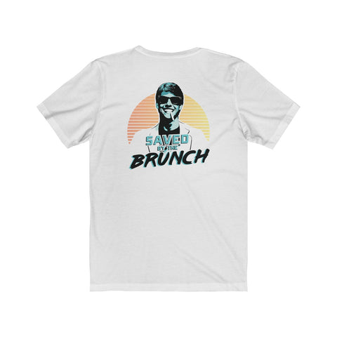 Saved By The Brunch Shirt